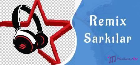 remix sarkilar listesi dinle