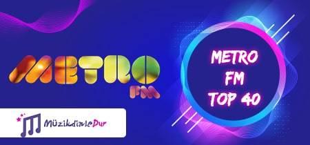 metro fm top 40 şarkılar listesi